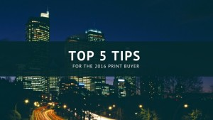 Top 5 Tips for Print Buyers in 2016 by AC Print Ltd