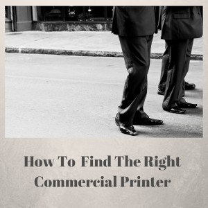 Finding the right professional printer for your business print