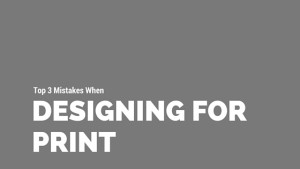 TheTop Mistakes When Designing for Print by AC Print Ltd
